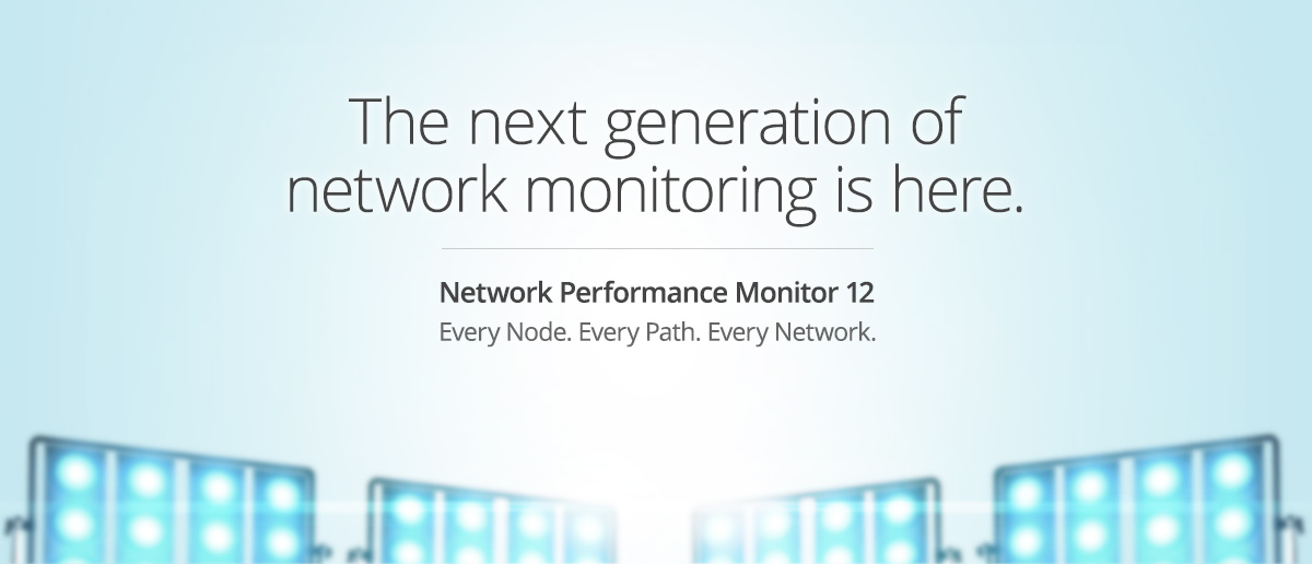 The next generation of network monitoring is here